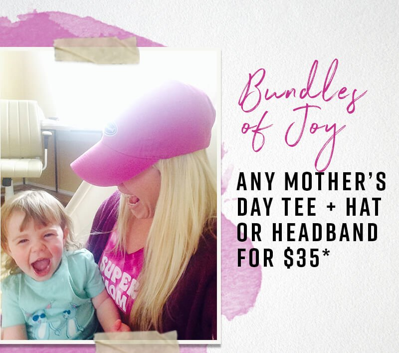 Any Mother's Day Tee + Hat for $35
