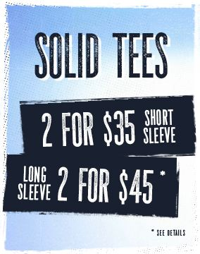 Get 2 Short Sleeve Solid Tees for $35 and Long Sleeves 2 for $45