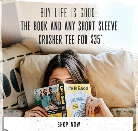 Buy Life is Good: The Book and Any Short Sleeve Crusher Tee for $35