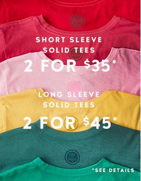 Get 2 Solid Tees for $35 and 2 Long Sleeves for $45
