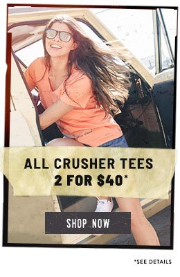 Buy 2 Women's Crusher Tees for $40